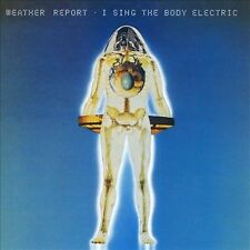 Weather Report - I Sing The Body Electric [CD New]