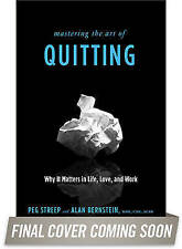 Mastering the Art of Quitting: Why It Matters in Life, Love, and Work-ExLibrary