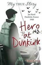 Hero at Dunkirk (My True Story), Good Condition Book, Cross, Vince, ISBN 9781407