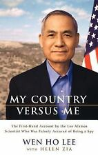 My Country Versus Me: The First-Hand Account by the Los Alamos Scientist Who W..