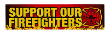 Magnetic Bumper Sticker - Support Our Firefighters (Fire Department) - Magnet