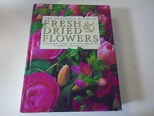 The Ultimate Book of Fresh & Dried Flowers Guide to Floral Arrangements