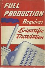 Full Production Requires Scientific Distribution James Alfred Thorson 1945 HC