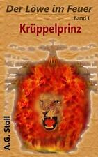 Krüppelprinz : Der löwe Im Feuer by A Stoll (2012, Paperback)