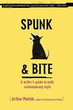 Spunk & Bite: A Writer's Guide to Bold, Contemporary Style