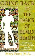 Going Back to the Basics of Human Health Frost, M. A. Paperback