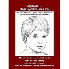 Asperger . . . Que Significa Para Mi?: Un Manual Dedicado A Ayudar A N-ExLibrary