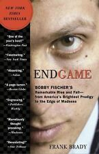Endgame: Bobby Fischer's Remarkable Rise and Fall - from America's Brightest Pro
