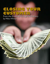 Auto Sales Training - Closing Your Customer from Greeting Through Delivery eBook