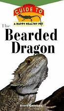 The Bearded Dragon: An Owner's Guide to a Happy Healthy Pet Grenard, Steve Hard