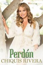Perdón (Forgiveness Spanish Edition) by Chiquis Rivera (2015, Paperback) Gift