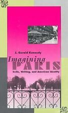 Imagining Paris: Exile, Writing, and American Identity-ExLibrary