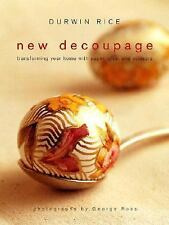 New Decoupage: Transforming Your Home with Paper, Glue, and Scissors, Durwin Ric