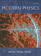 Modern Physics by Raymond A. Serway, Curt A. Moyer and Clement J. Moses...