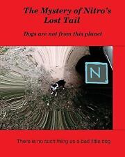 Nitro's Tails: The Mystery of Nitro's Lost Tail : There Is No Such Thing As a...