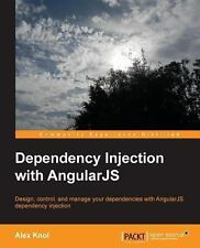 Dependency Injection with AngularJS by Alex Knol (2013, Paperback, New Edition)
