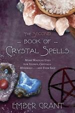 The Second Book of Crystal Spells : More Magical Uses for Stones, Crystals, Mine