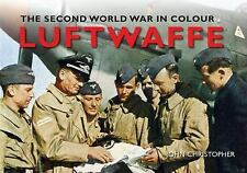 The Second World War in Colour: Luftwaffe (Original German WWII Color Photos)
