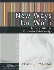 New Ways for Work: Coaching Manual: Personal Skills for Productive Relationships