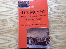 The Mummy, Funeral Rites And Customs Paperback! Ernest A Wallis Budge