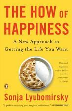 The How of Happiness: A New Approach to Getting the Life You Want by Sonja Lyub