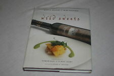 Wild Sweets : Exotic Desserts and Wine Pairings from the Atelier of Dominique...