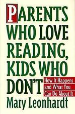Parents Who Love Reading, Kids Who Don't: How It Happens and What You Can Do Abo