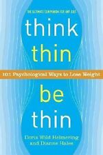 NEW Think Thin, Be Thin: 101 Psychological Ways to Lose Weight by Dianne Hales P
