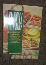 Skinny Potatoes : Over One Hundred Delicious, New Low-Fat Recipes for the...