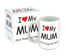 I love My Mum Mug - Even Though She Nags Mug for Mother's Day