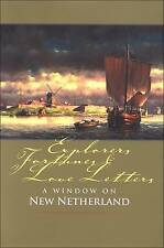 Explorers, Fortunes and Love Letters by New Netherland Institute (Hardback, 2009
