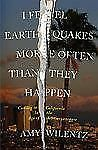 I Feel Earthquakes More Often Than They Happen : Coming to California in the...