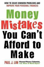 Money Mistakes You Can't Afford to Make by Lim, Paul