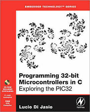 Programming 32-bit Microcontrollers in C: Exploring the PIC32 by Lucio Di...