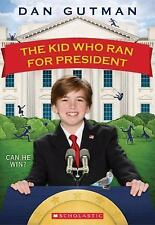 The Kid Who Ran for President by Dan Gutman (2012, Paperback)