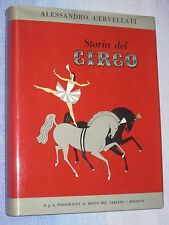 Cervellati - STORIA DEL CIRCO - Il Resto del Carlino 1956 - OTTIMO - illistrato