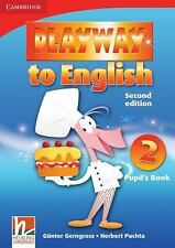 PLAYWAY TO ENGLISH LEVEL 2 PUPIL'S BOOK 2ND EDITION by Günter Gerngross...