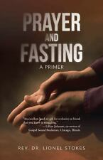 Prayer and Fasting : A Primer by Lionel Stokes (2013, Hardcover)