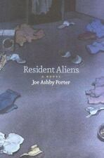 Resident Aliens : A Novel by Joe Ashby Porter (2000, Hardcover)