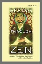 Seeing through Zen: Encounter, Transformation, and Genealogy in Chinese Chan Bud