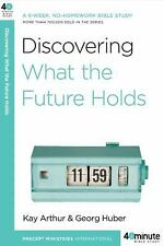 Discovering What the Future Holds (40-Minute Bible Studies)