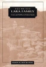 The Lara Family: Crown and Nobility in Medieval Spain (Harvard Historical Studie
