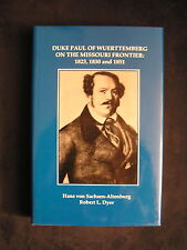 DUKE PAUL OF WUERTTEMBERG ON THE MISSOURI FRONTIER 1823, 1830 and 1851, signed