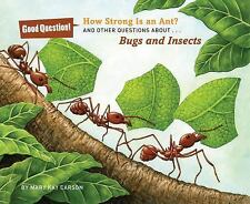 How Strong Is an Ant?: And Other Questions about Bugs and Insects (Goo-ExLibrary