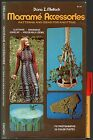 96pg MACRAME ACCESSORIES 1974 Super PEACE / Hippie / EVERYBODY Fashions & Acces