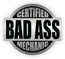 Certified Bad Ass Mechanic Tool Box Decal / Sticker Label Auto Diesel Snap On