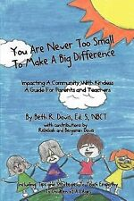 You Are Never Too Small to Make a Big Difference : Impacting a Community with...