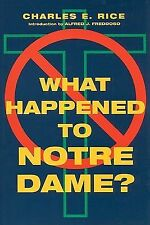 What Happened to Notre Dame? by Charles E. Rice (2009, Paperback)