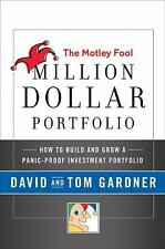The Motley Fool Million Dollar Portfolio: How to Build and Grow a Panic-Proof In