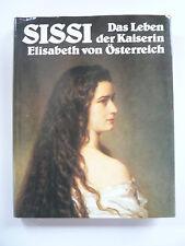 Sissi - Das Leben der Kaiserin Elisabeth von Österreich